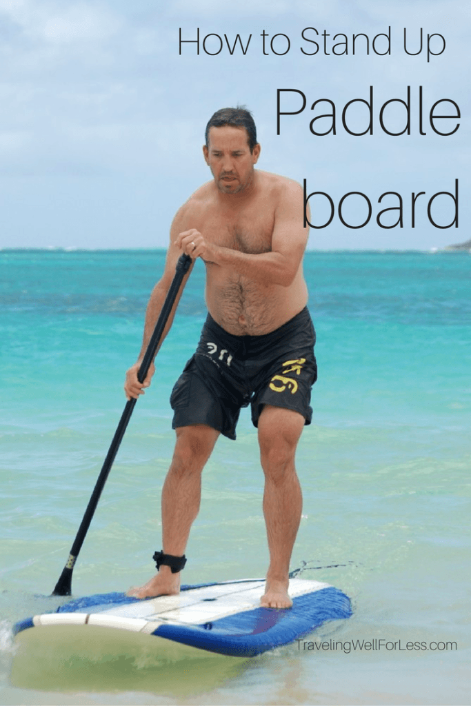 How to paddle board for beginners. What to do and what not to do. https://www.travelingwellforless.com