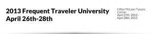 FTU 2013 DC, frequent traveler university 2013