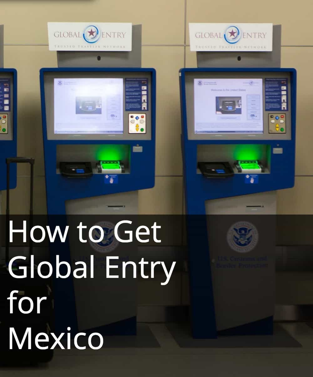 How to get Global Entry for Mexico pin