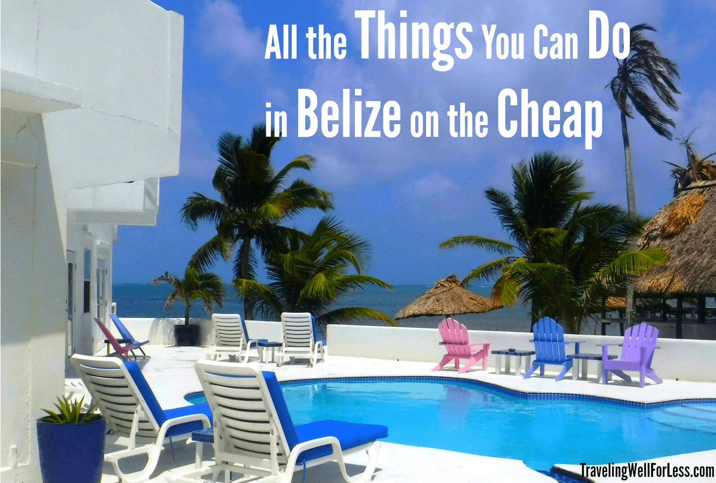 A Belize vacation doesn't have to be expensive. Travel expert Debra Schroeder shares all the things you can do in Belize on the cheap. | Belize | Central America | cheap travel | budget travel | family travel | Traveling Well For Less