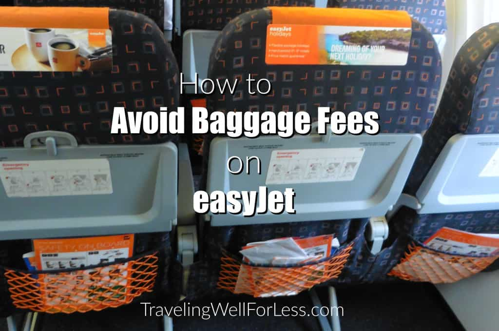 what you need to do to avoid paying baggage fees on easyJet, travel hack, Traveling Well For Less