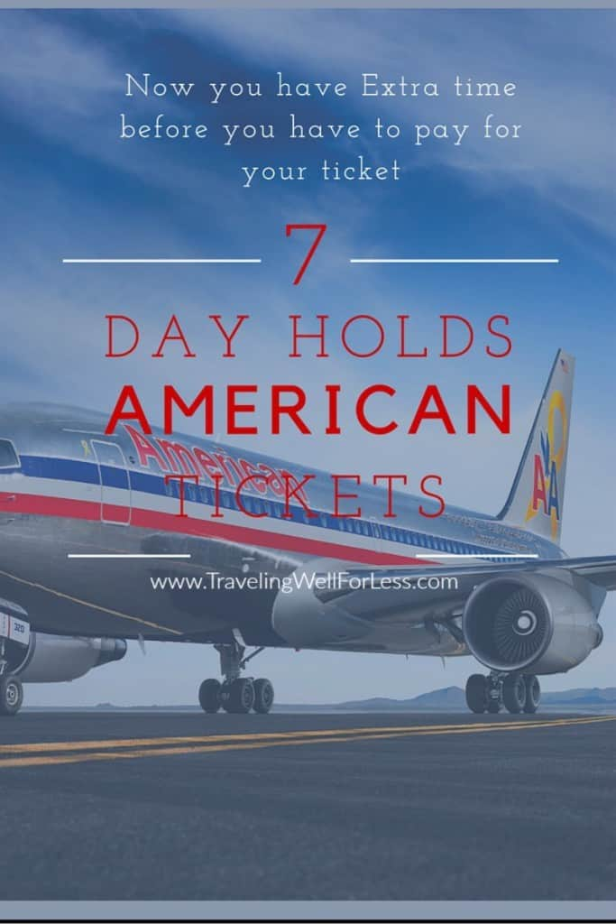 If you fly on American Airlines or were looking at booking an American Airlines ticket, now you can save an American Airlines ticket price for 7 days. Starting now you can hold and lock in your ticket price for 7 days. Traveling Well For Less