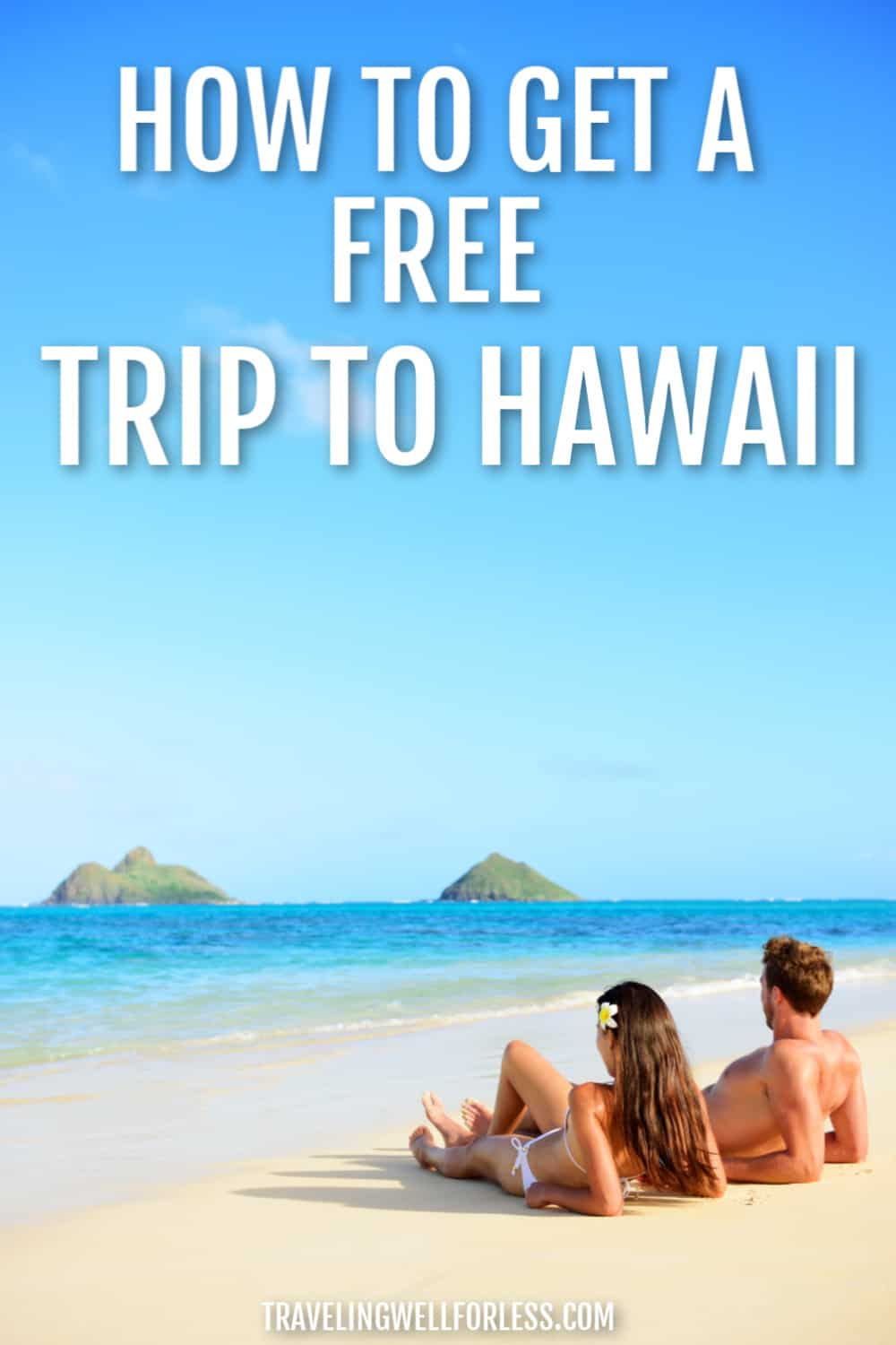 couple lying on beach in Hawaii who got a free tip to Hawaii