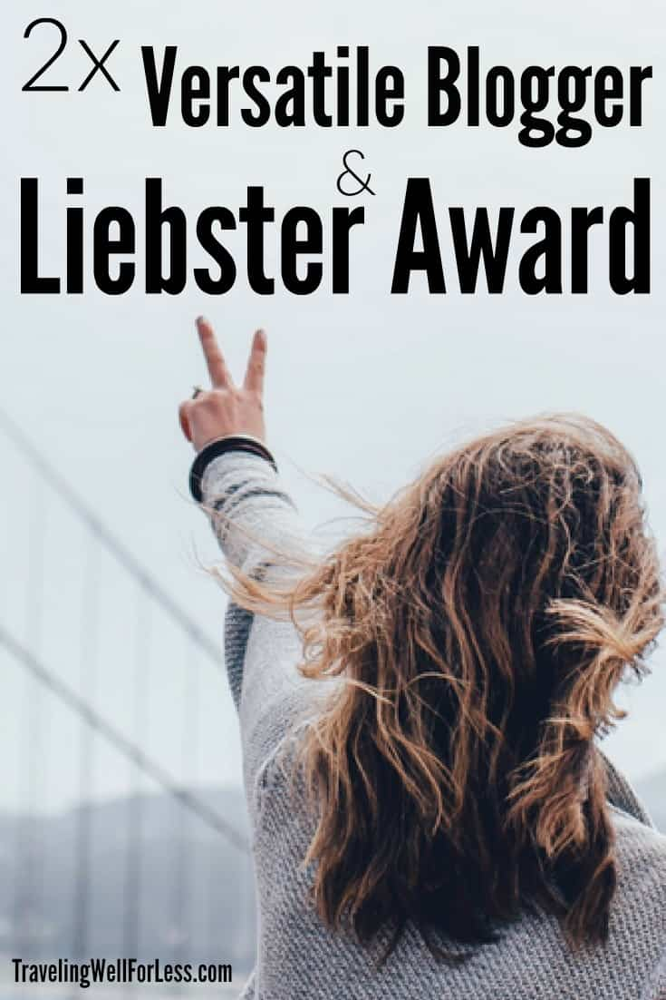 Traveling Well For Less is a 2-time Versatile Blogger Award and Liebster Award winner. Learn more about the Versatile Blogger Award and Liebster Award. | blog award | Traveling Well For Less