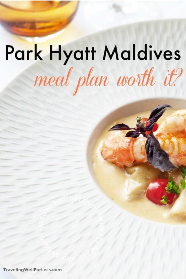 Planning a stay at the Park Hyatt Maldives? Find out who should and who shouldn't add a meal plan. And learn our favorite secret tip to save money on meals. | Park Hyatt Maldives | travel well for less | luxury travel | https://www.travelingwellforless.com