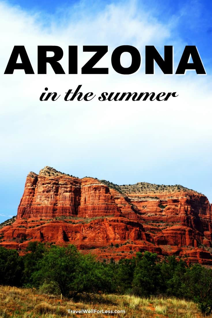 Visiting Arizona in the summer may sound crazy but if you love a good travel deal, it's a bargain hunter's dream. Hotel rates are among their lowest. #travel #arizona #traveldeals #travelhack https://www.travelingwellforless.com