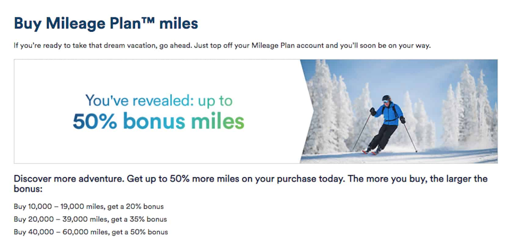 Your bonus will be either 20%, 35%, or 50%. You have to sign into your Alaska Airlines Mileage Plan account to see how much you're offered for a mystery bonus.