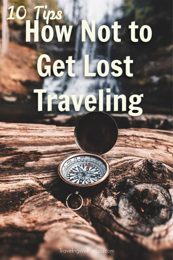 Getting lost when traveling can be scary. Here's what to do before your trip and how not to get lost when traveling. #travel #traveltips #travelwell4less
