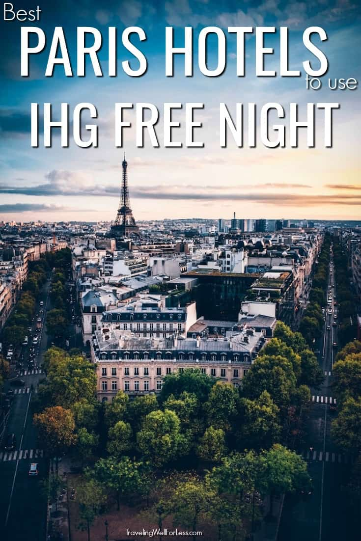 You get an anniversary free night certificate with the IHG card to use at almost any IHG hotel in the world. Want to go to Paris? These are best hotels in Paris to use your annual free night. #travel #Paris #travelhacks #travelwell4less
