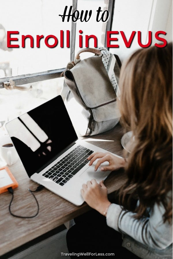 Visiting or transiting the United States? You might need an EVUS. Here's how to enroll in EVUS. #traveltips #travel #travelhack https://www.travelingwellforless.com